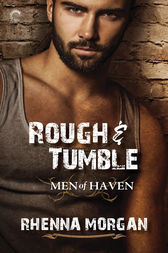 Rough & Tumble: Chapters 1-5 by Rhenna Morgan