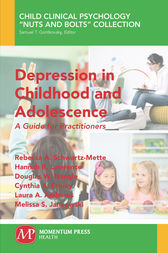 Depression in Childhood and Adolescence by Rebecca A. Schwartz-Mette