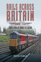 Rails Across Britain by David Cable