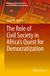 The Role of Civil Society in Africa's Quest for Democratization by Abadir M. Ibrahim