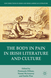 The Body in Pain in Irish Literature and Culture by Fionnuala Dillane