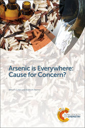 Arsenic is Everywhere: Cause for Concern? by William R Cullen