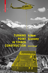 Turning Point in Timber Construction by Ulrich Dangel
