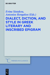 Dialect, Diction, and Style in Greek Literary and Inscribed Epigram by Evina Sistakou