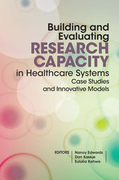 Building and Evaluating Research Capacity in Healthcare Systems by Nancy Edwards