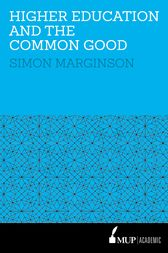 Higher Education and the Common Good by Simon Marginson
