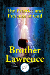 The Practice and Presence of God by Brother Lawrence