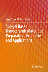 Sol-gel Based Nanoceramic Materials: Preparation, Properties and Applications by Ajay Kumar Mishra