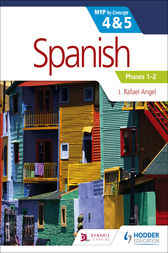 Spanish for the IB MYP 4&5 Phases 1-2 by J. Rafael Angel