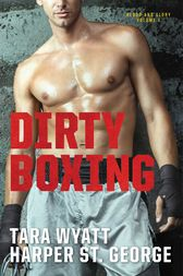 Dirty Boxing by Harper St. George