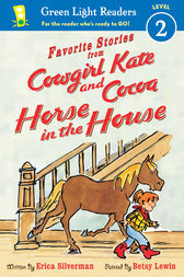 Cowgirl Kate and Cocoa: Horse in the House by Erica Silverman