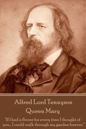 Queen Mary by Alfred Lord Tennyson