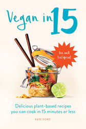 Vegan in 15 by Kate Ford