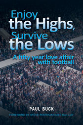 Enjoy the Highs, Survive the Lows by Paul Buck