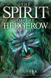 The Spirit of the Hedgerow by Jo Dunbar