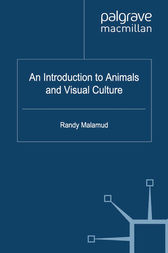 An Introduction to Animals and Visual Culture by R. Malamud