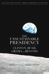 The Unsustainable Presidency by W. Grover