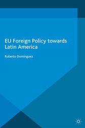 EU Foreign Policy Towards Latin America by R. Dominguez