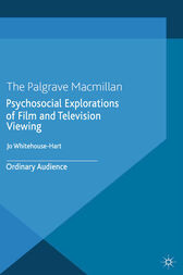 Psychosocial Explorations of Film and Television Viewing by Jo Whitehouse-Hart