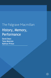 History, Memory, Performance by D. Dean