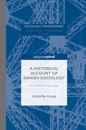 A Historical Account of Danish Sociology by Kristoffer Kropp