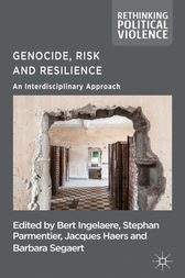 Genocide, Risk and Resilience by B. Ingelaere