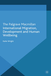 International Migration, Development and Human Wellbeing by Katie Wright