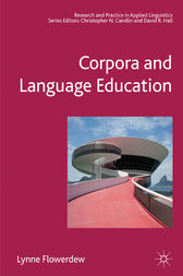 Corpora and Language Education by Lynne Flowerdew
