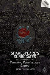 Shakespeare's Surrogates by S. Loftis