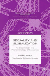 Sexuality and Globalization: An Introduction to a Phenomenology of Sexualities by Christopher Edwards