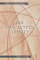 The Apocalyptic Trinity by T. Altizer