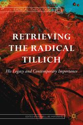 Retrieving the Radical Tillich by Russell Re Manning