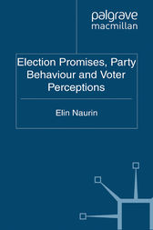 Election Promises, Party Behaviour and Voter Perceptions by E. Naurin