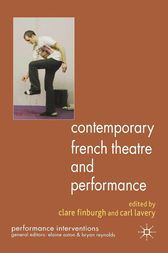 Contemporary French Theatre and Performance by C. Finburgh