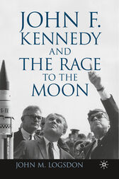 John F. Kennedy and the Race to the Moon by J. Logsdon