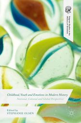 Childhood, Youth and Emotions in Modern History by Stephanie Olsen