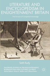 Literature and Encyclopedism in Enlightenment Britain by Seth Rudy