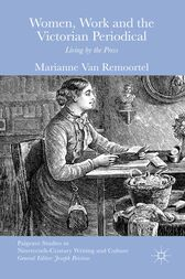 Women, Work and the Victorian Periodical by Marianne Van Remoortel