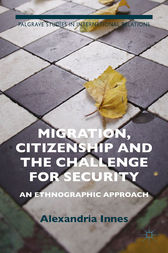 Migration, Citizenship and the Challenge for Security by A. Innes
