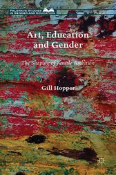 Art, Education and Gender by Gill Hopper
