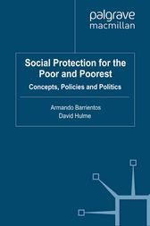 Social Protection for the Poor and Poorest by A. Barrientos