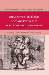 Character, Self, and Sociability in the Scottish Enlightenment by T. Ahnert