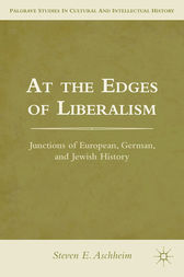 At the Edges of Liberalism by S. Aschheim