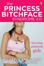 The Princess Bitchface Syndrome 2.0 by Michael Carr-Gregg