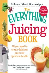 The Everything Juicing Book by Carole Jacobs