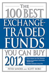 The 100 Best Exchange-Traded Funds You Can Buy 2012 by Peter Sander