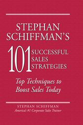 Stephan Schiffman's 101 Successful Sales Strategies by Stephan Schiffman