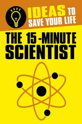 The 15-Minute Scientist by Anne Rooney