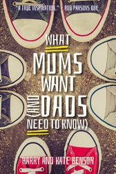 What Mums Want (and Dads Need to Know) by Harry Benson