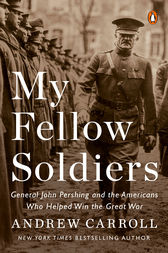 My Fellow Soldiers by Andrew Carroll